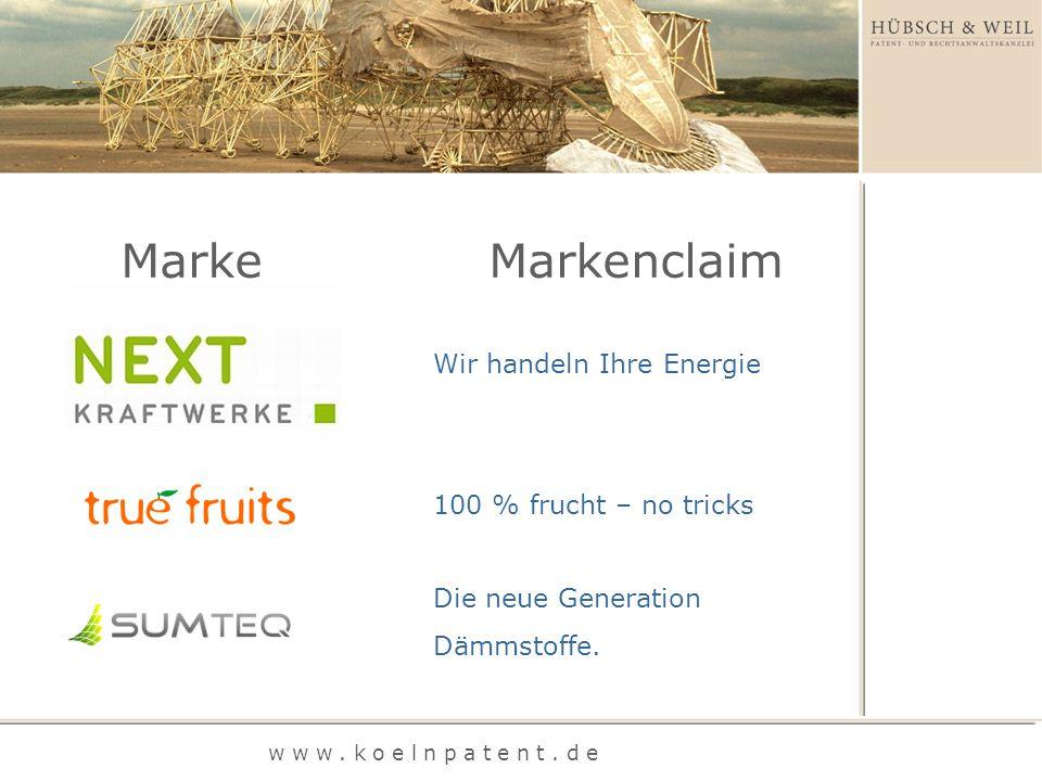 w w w. k o e l n p a t e n t. d e MarkeMarkenclaim Wir handeln Ihre Energie 100 % frucht – no tricks Die neue Generation Dämmstoffe.