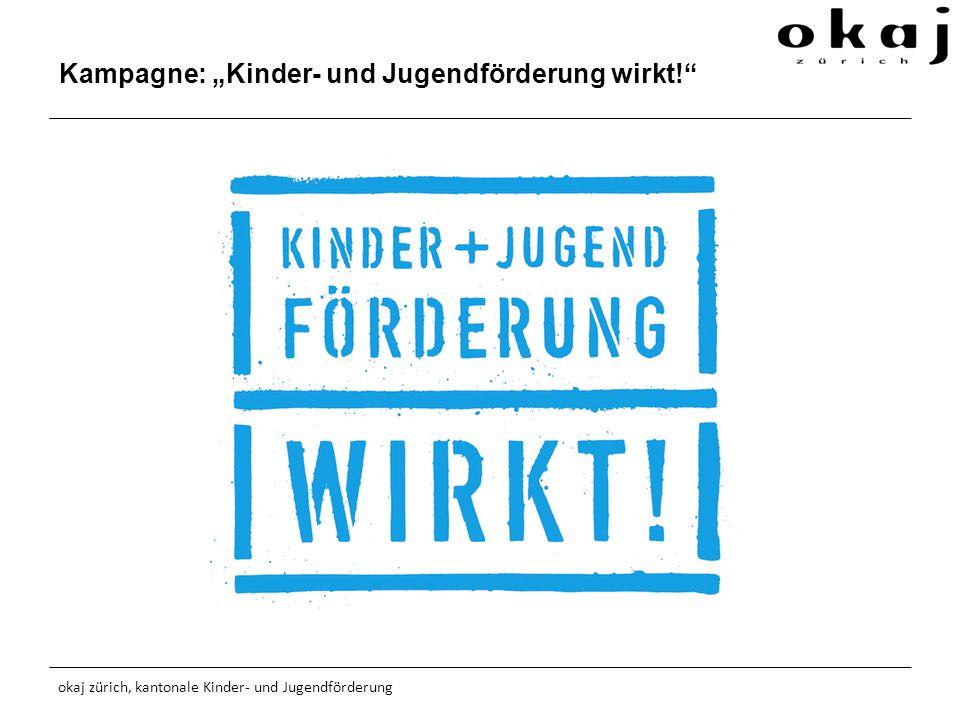"""Kampagne: """"Kinder- und Jugendförderung wirkt! okaj zürich, kantonale Kinder- und Jugendförderung"""