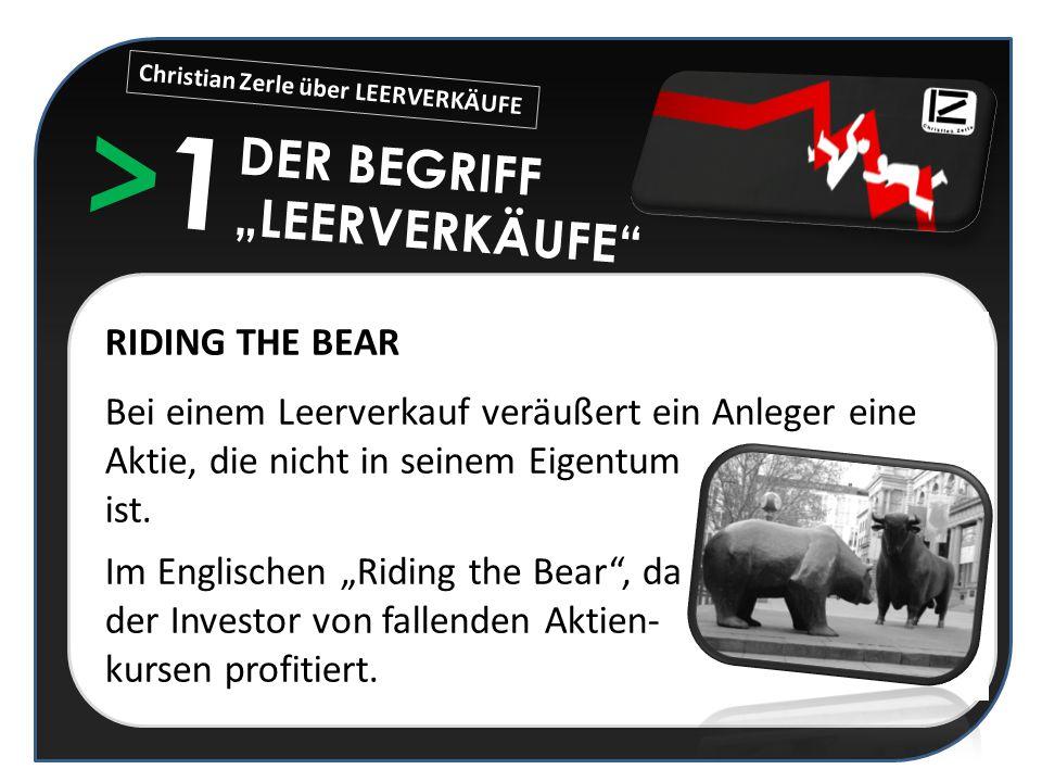 """RIDING THE BEAR Bei einem Leerverkauf veräußert ein Anleger eine Aktie, die nicht in seinem Eigentum ist. Im Englischen """"Riding the Bear"""", da der Inve"""