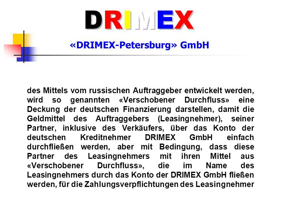 «DRIMEX-Petersburg» GmbH des Mittels vom russischen Auftraggeber entwickelt werden, wird so genannten «Verschobener Durchfluss» eine Deckung der deuts