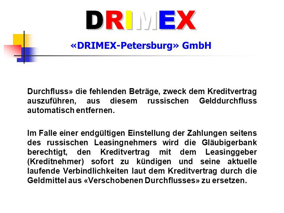 «DRIMEX-Petersburg» GmbH Durchfluss» die fehlenden Beträge, zweck dem Kreditvertrag auszuführen, aus diesem russischen Gelddurchfluss automatisch entf