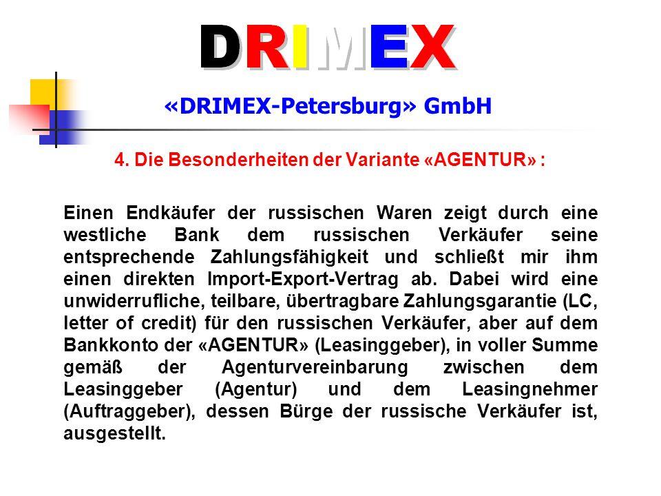 «DRIMEX-Petersburg» GmbH 4. Die Besonderheiten der Variante «AGENTUR» : Einen Endkäufer der russischen Waren zeigt durch eine westliche Bank dem russi