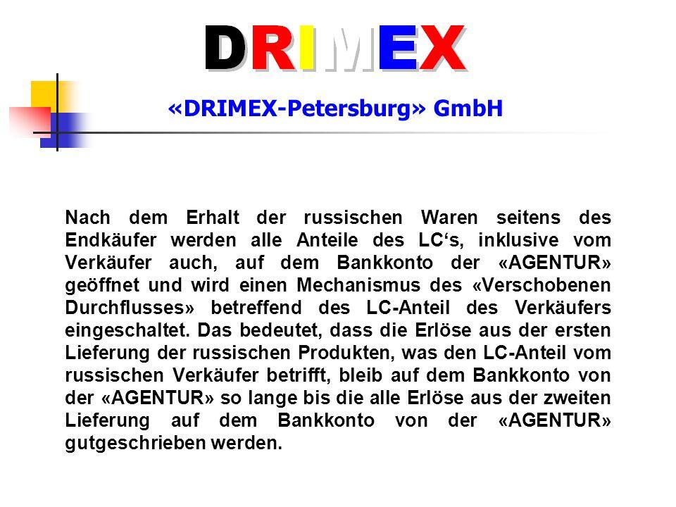 «DRIMEX-Petersburg» GmbH Nach dem Erhalt der russischen Waren seitens des Endkäufer werden alle Anteile des LC's, inklusive vom Verkäufer auch, auf de