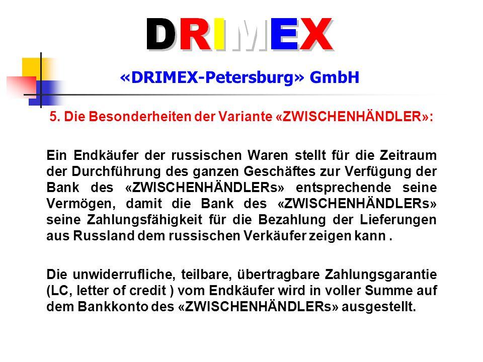 «DRIMEX-Petersburg» GmbH 5. Die Besonderheiten der Variante «ZWISCHENHÄNDLER»: Ein Endkäufer der russischen Waren stellt für die Zeitraum der Durchfüh