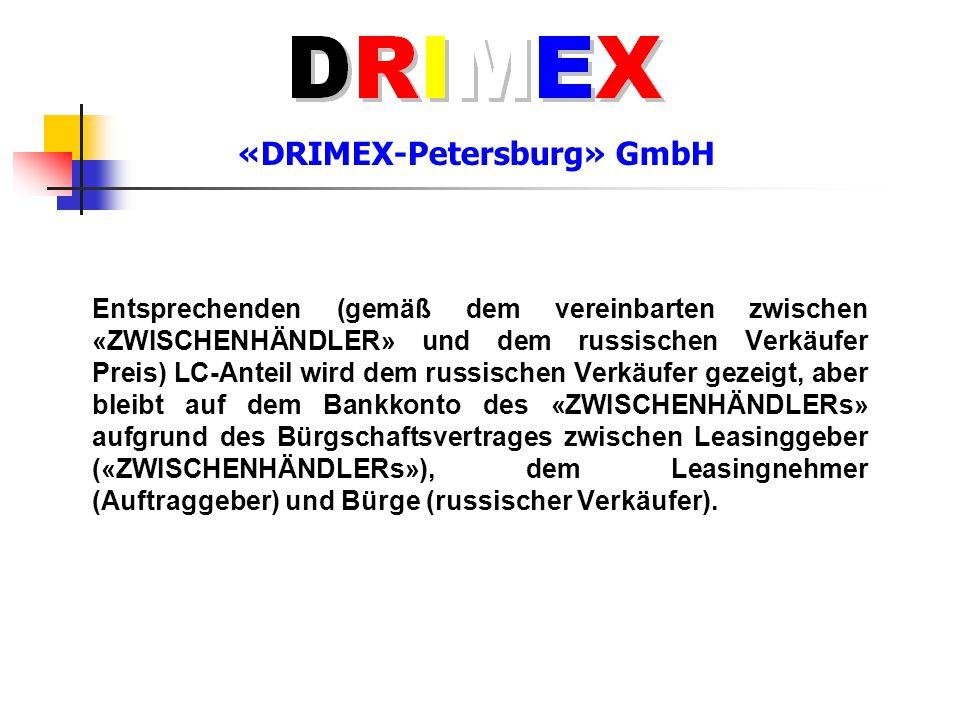 «DRIMEX-Petersburg» GmbH Entsprechenden (gemäß dem vereinbarten zwischen «ZWISCHENHÄNDLER» und dem russischen Verkäufer Preis) LC-Anteil wird dem russ
