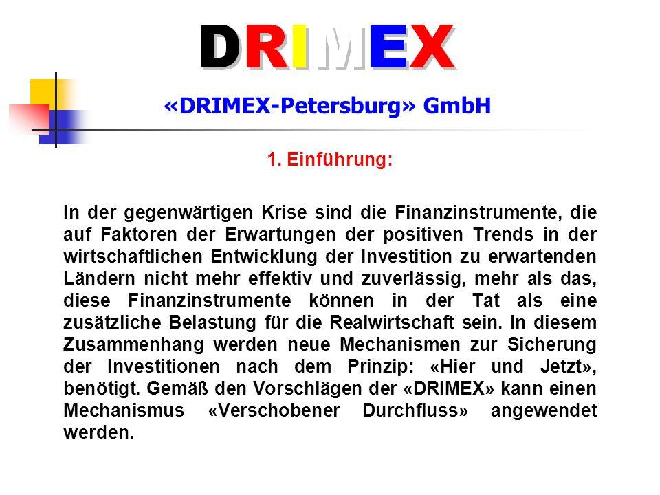 «DRIMEX-Petersburg» GmbH Derzeit die große russische Unternehmen, Exporteure der populären in den westlichen Ländern Rohstoffe und anderen Produkten erhalten keine ausreichende Vorteile aus ihrem «Einnahmeumlauf» in Bezug auf die Verwendung dieses Umlaufs für das Heranziehen der westlichen Investitionen ins Russland.