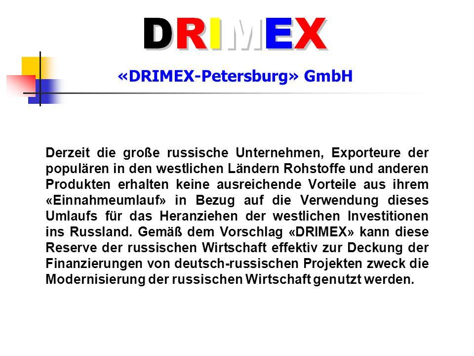 «DRIMEX-Petersburg» GmbH Derzeit die große russische Unternehmen, Exporteure der populären in den westlichen Ländern Rohstoffe und anderen Produkten e