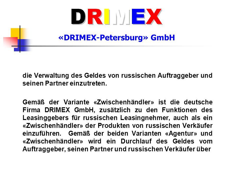 «DRIMEX-Petersburg» GmbH Dadurch, falls die Geldmittel aus dem «Verschobenen Durchfluss» gebraucht wurden, werden die Zahlungsverpflichtungen des Leasingnehmers (Auftraggeber, Zahlungspflichtiger) gegenüber dem Leasinggeber in Höhe von verwendeten Mittel aus Gelddurchfluss an der finanziellen innenrussischen Finanzbeziehungen zwischen dem russischen Leasingnehmer und seinen Bürge übertragen.