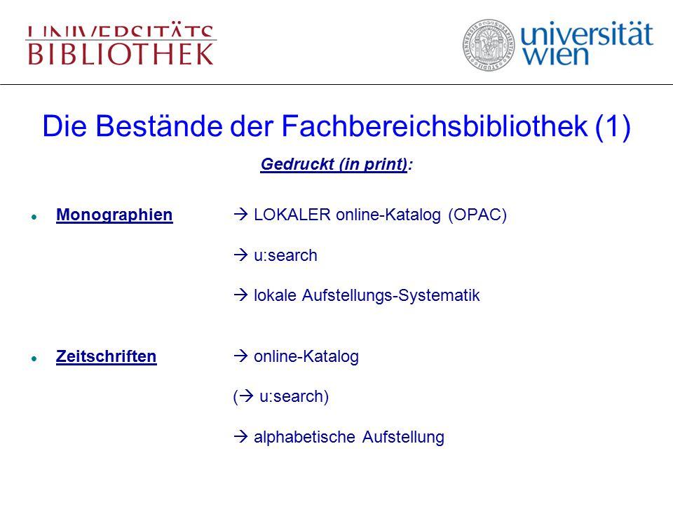 Die Bestände der Fachbereichsbibliothek (1) Gedruckt (in print): l Monographien  LOKALER online-Katalog (OPAC)  u:search  lokale Aufstellungs-Syste