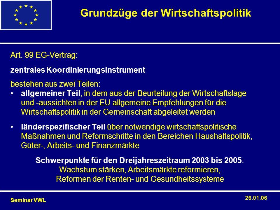 Art. 99 EG-Vertrag: zentrales Koordinierungsinstrument bestehen aus zwei Teilen: allgemeiner Teil, in dem aus der Beurteilung der Wirtschaftslage und