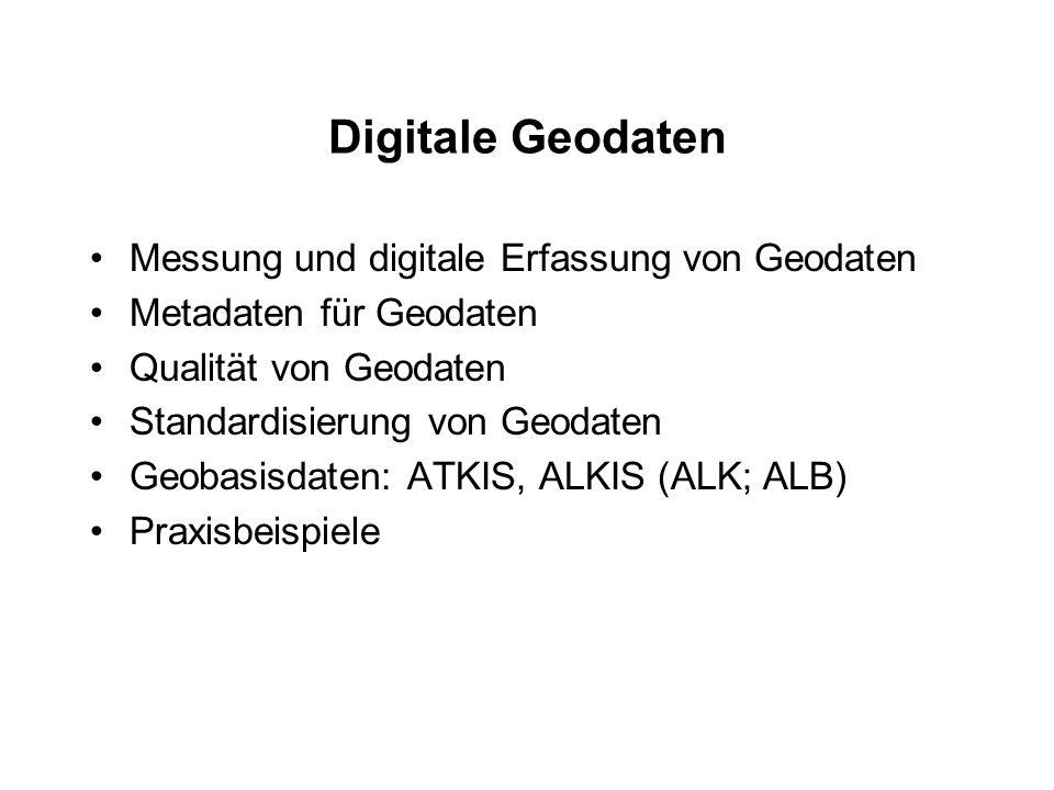 Messung und digitale Erfassung von Geodaten Messdaten = Grundlage für die Analyse, Modellierung raumbezogener Phänomene.