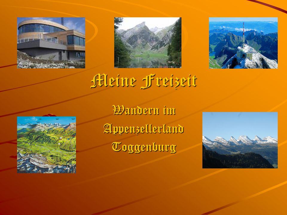 Meine Freizeit Wandern im AppenzellerlandToggenburg