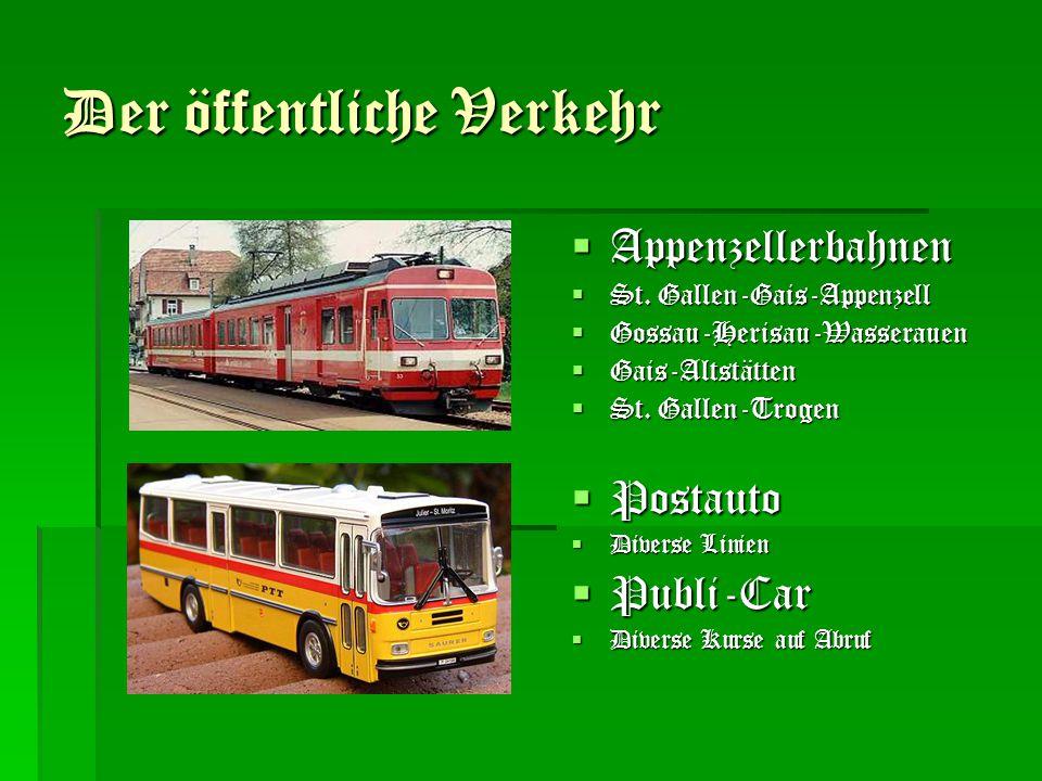 Der öffentliche Verkehr  Appenzellerbahnen  St. Gallen-Gais-Appenzell  Gossau-Herisau-Wasserauen  Gais-Altstätten  St. Gallen-Trogen  Postauto 