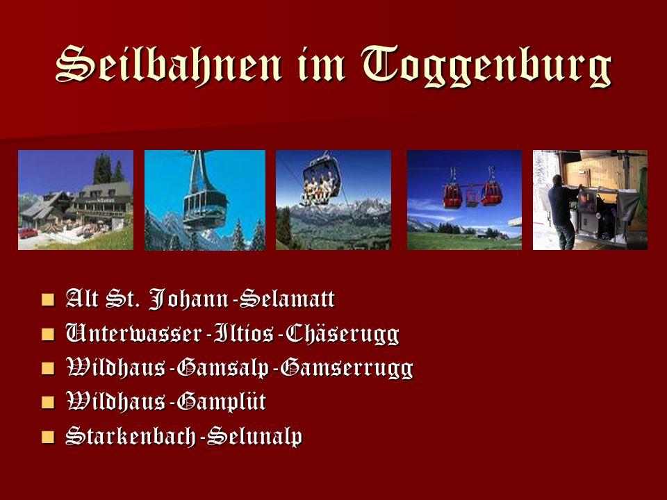 Seilbahnen im Toggenburg Alt St. Johann-Selamatt Alt St. Johann-Selamatt Unterwasser-Iltios-Chäserugg Unterwasser-Iltios-Chäserugg Wildhaus-Gamsalp-Ga