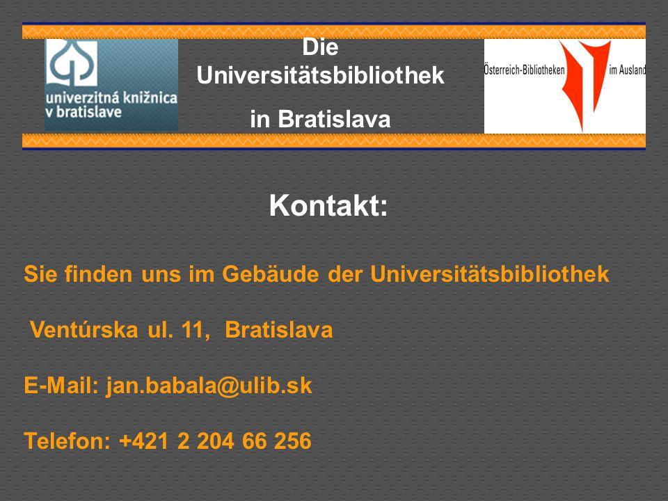 Die Universitätsbibliothek in Bratislava Sie finden uns im Gebäude der Universitätsbibliothek Ventúrska ul.