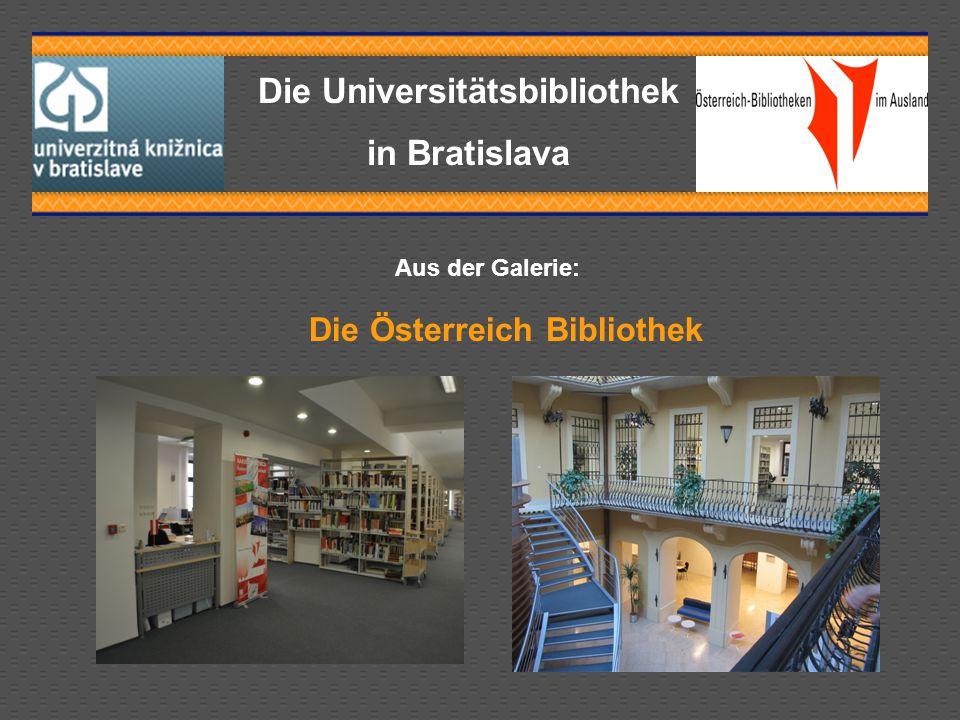 Die Universitätsbibliothek in Bratislava Die Österreich Bibliothek