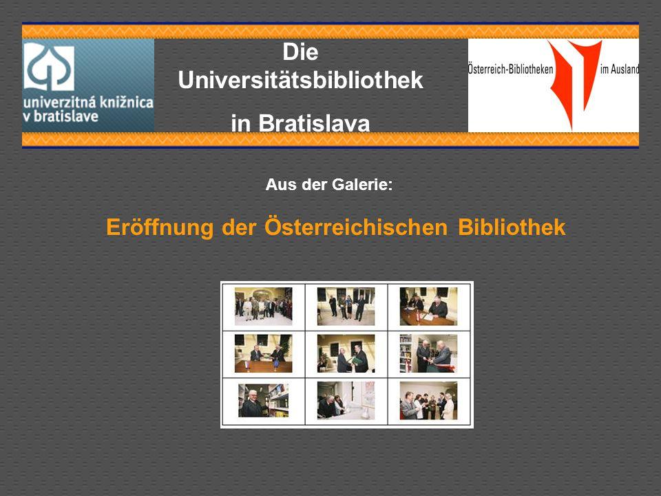 Die Universitätsbibliothek in Bratislava Die Österreich Bibliothek hat in der Gegenwart über 5 600 Buchtitel, die sich auf österreichische Literatur, Kultur, Kunst, Philosophie und Sprache konzentrieren.