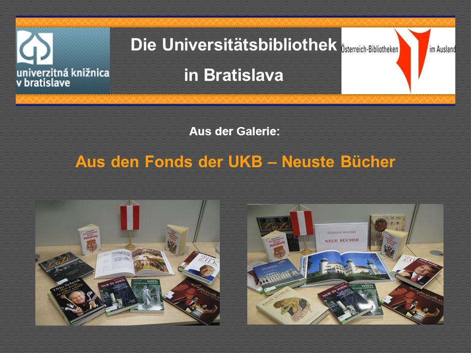 Die Universitätsbibliothek in Bratislava Aus der Galerie: Aus den Fonds der UKB – Neuste Bücher