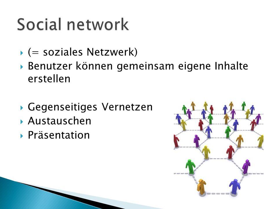  (= soziales Netzwerk)  Benutzer können gemeinsam eigene Inhalte erstellen  Gegenseitiges Vernetzen  Austauschen  Präsentation