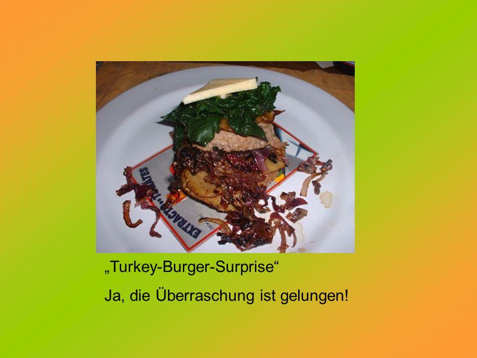 """""""Turkey-Burger-Surprise"""" Ja, die Überraschung ist gelungen!"""