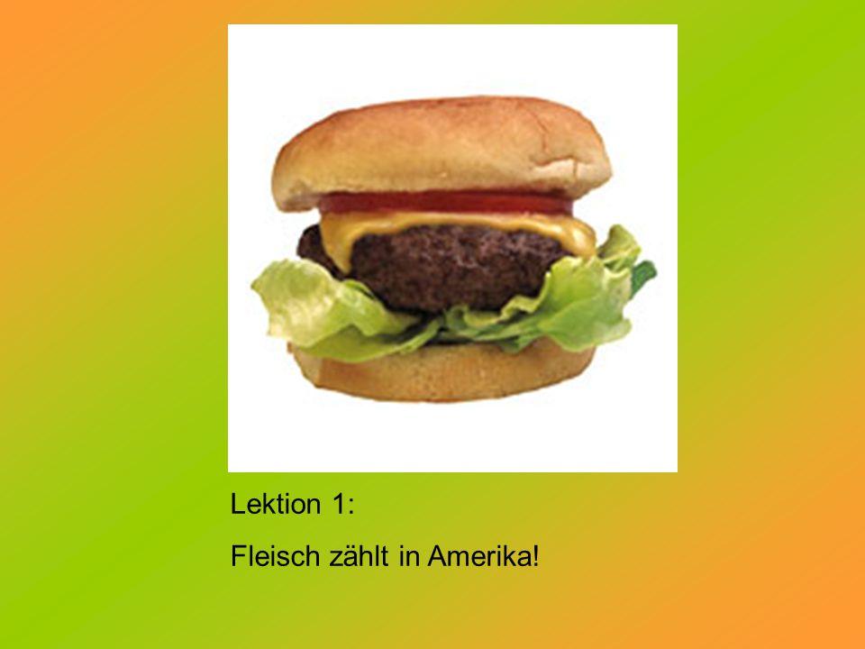 Lektion 1: Fleisch zählt in Amerika!