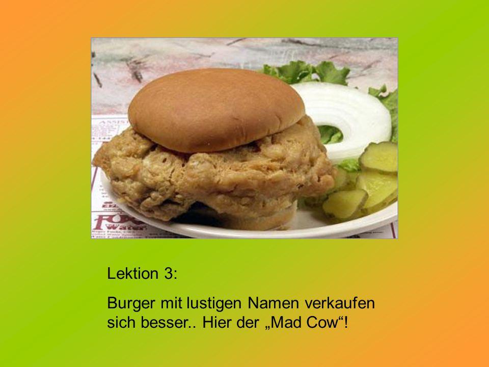 """Lektion 3: Burger mit lustigen Namen verkaufen sich besser.. Hier der """"Mad Cow""""!"""