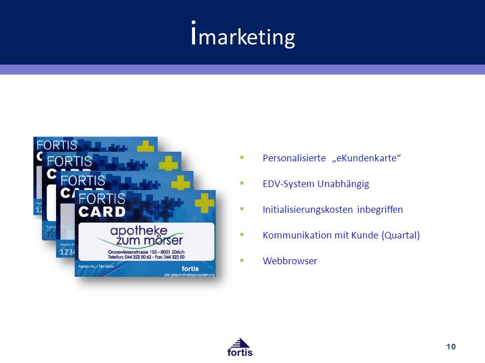 """i marketing 10  Personalisierte """"eKundenkarte  EDV-System Unabhängig  Initialisierungskosten inbegriffen  Kommunikation mit Kunde (Quartal)  Webbrowser"""