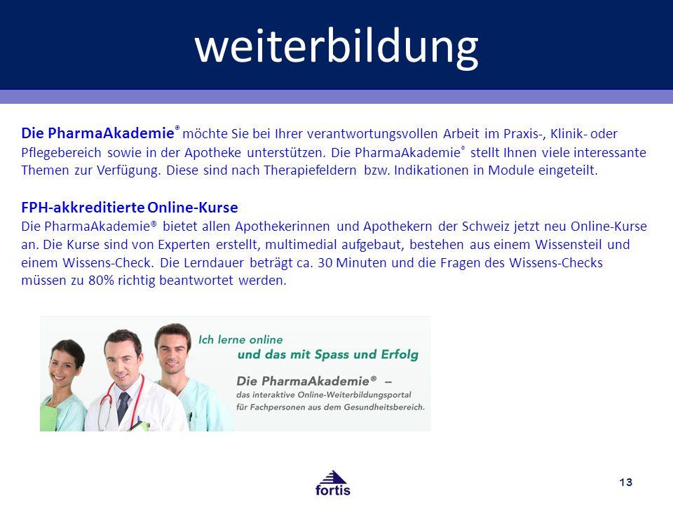 weiterbildung 13 Die PharmaAkademie ® möchte Sie bei Ihrer verantwortungsvollen Arbeit im Praxis-, Klinik- oder Pflegebereich sowie in der Apotheke unterstützen.