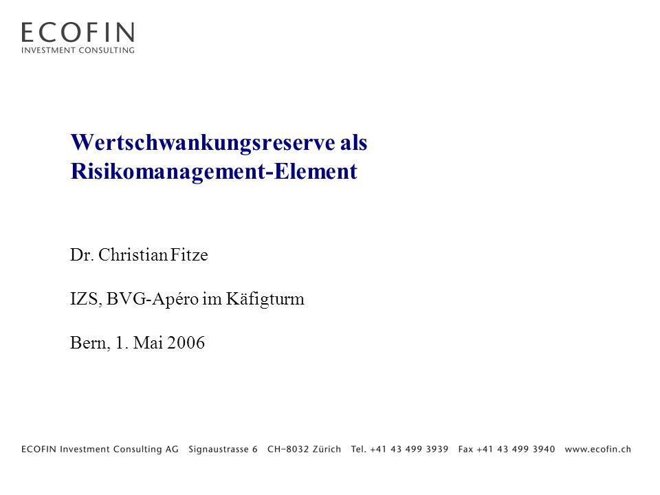 Wertschwankungsreserve als Risikomanagement-Element Dr.