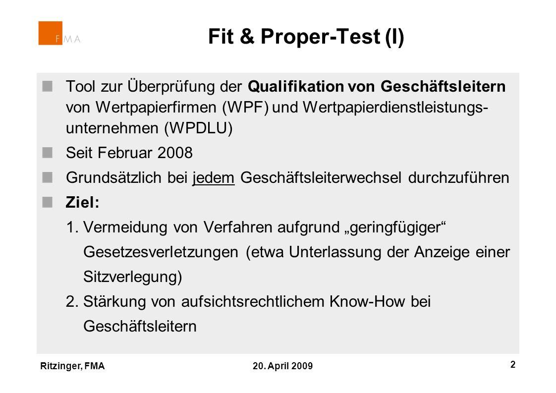 Ritzinger, FMA 20. April 2009 2 Tool zur Überprüfung der Qualifikation von Geschäftsleitern von Wertpapierfirmen (WPF) und Wertpapierdienstleistungs-