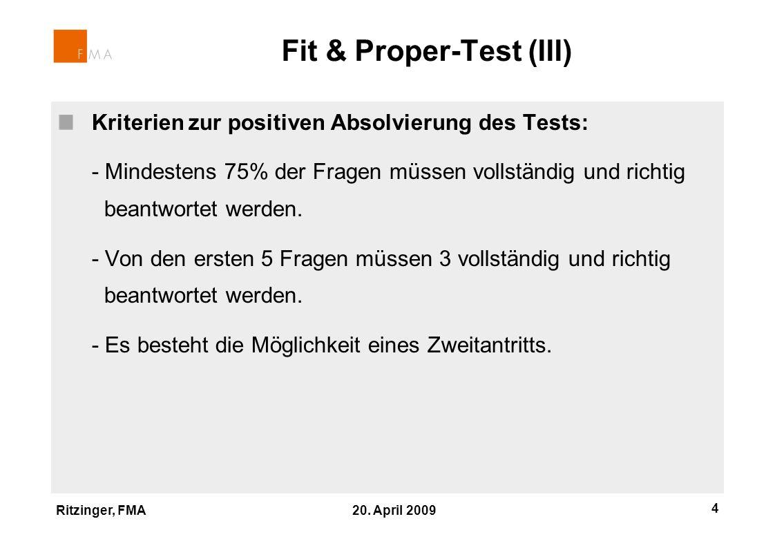 Ritzinger, FMA 20. April 2009 4 Kriterien zur positiven Absolvierung des Tests: - Mindestens 75% der Fragen müssen vollständig und richtig beantwortet