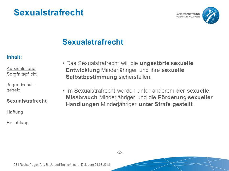 Sexualstrafrecht Das Sexualstrafrecht will die ungestörte sexuelle Entwicklung Minderjähriger und ihre sexuelle Selbstbestimmung sicherstellen. Im Sex
