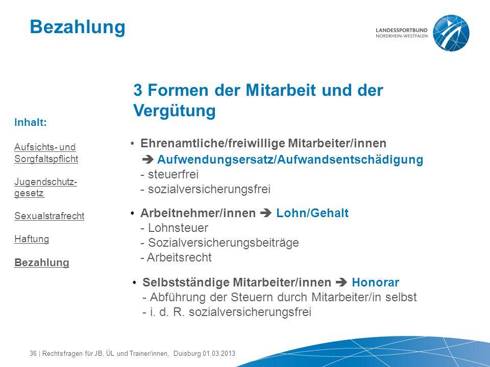 Bezahlung 3 Formen der Mitarbeit und der Vergütung Ehrenamtliche/freiwillige Mitarbeiter/innen  Aufwendungsersatz/Aufwandsentschädigung - steuerfrei