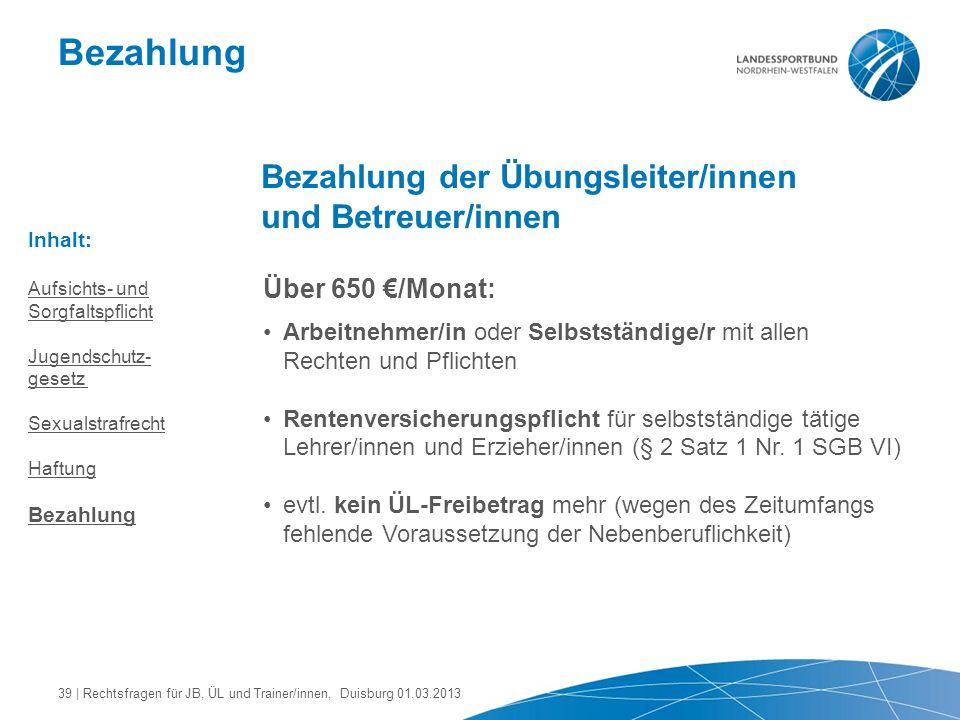 Bezahlung Bezahlung der Übungsleiter/innen und Betreuer/innen Über 650 €/Monat: Arbeitnehmer/in oder Selbstständige/r mit allen Rechten und Pflichten