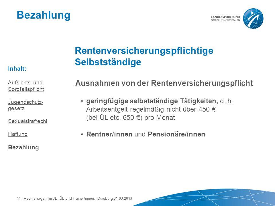 Bezahlung Rentenversicherungspflichtige Selbstständige Ausnahmen von der Rentenversicherungspflicht geringfügige selbstständige Tätigkeiten, d. h. Arb