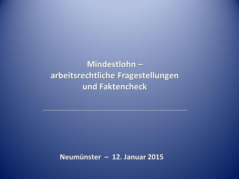 Mindestlohn – arbeitsrechtliche Fragestellungen und Faktencheck Neumünster – 12. Januar 2015