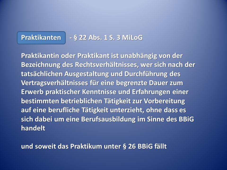 Praktikanten - § 22 Abs.1 S.
