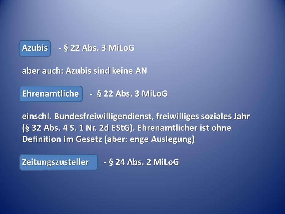Azubis - § 22 Abs. 3 MiLoG aber auch: Azubis sind keine AN Ehrenamtliche - § 22 Abs. 3 MiLoG einschl. Bundesfreiwilligendienst, freiwilliges soziales
