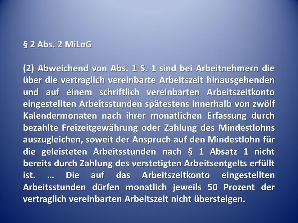 § 2 Abs.2 MiLoG (2) Abweichend von Abs. 1 S.