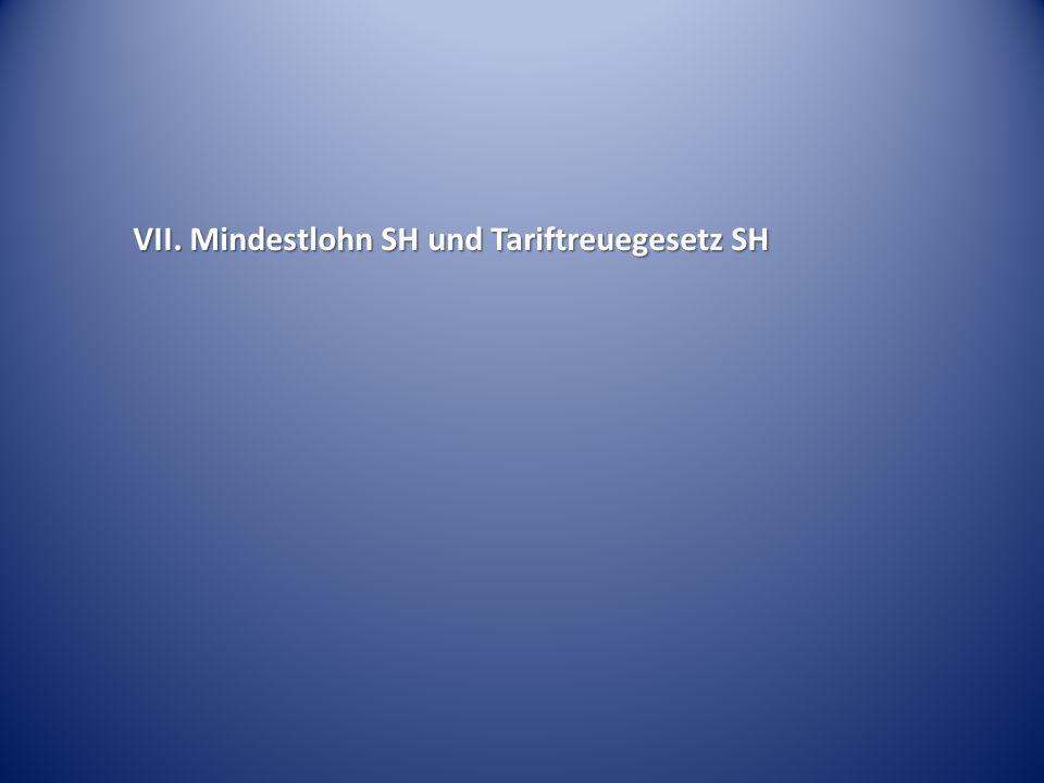 VII. Mindestlohn SH und Tariftreuegesetz SH