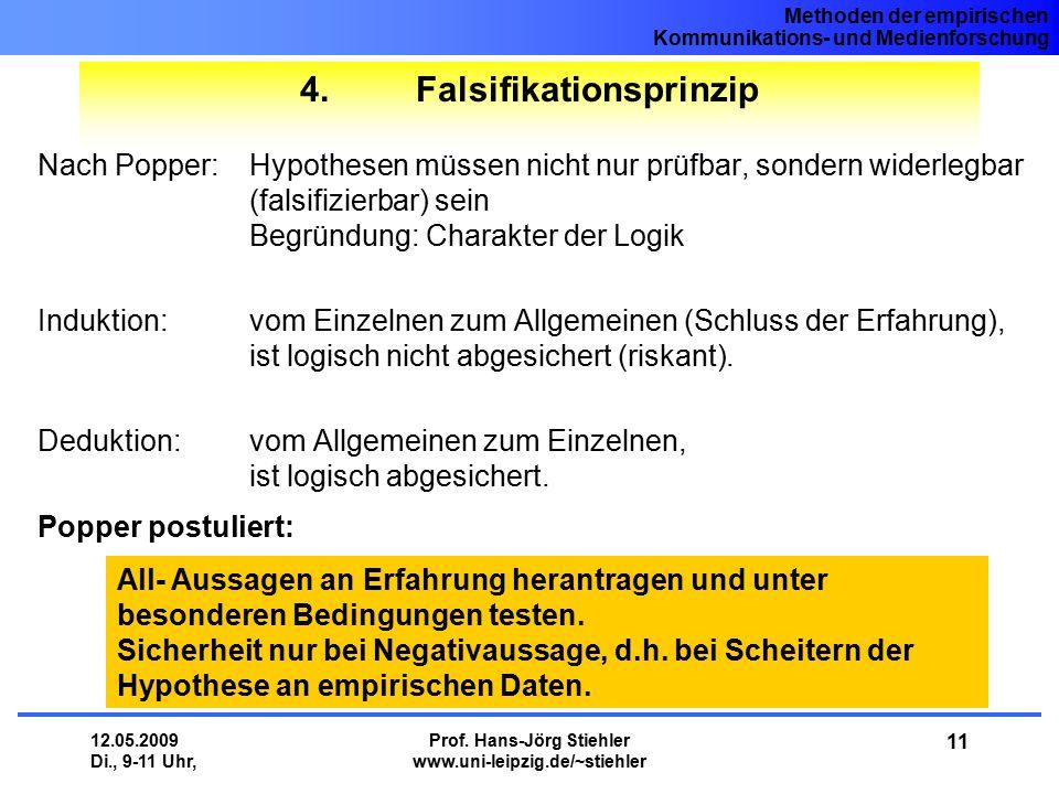 Methoden der empirischen Kommunikations- und Medienforschung 12.05.2009 Di., 9-11 Uhr, Prof. Hans-Jörg Stiehler www.uni-leipzig.de/~stiehler 11 4. Fal