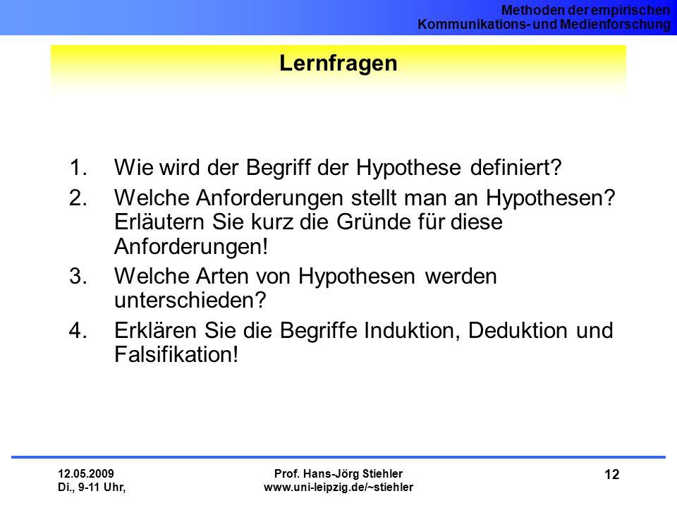 Methoden der empirischen Kommunikations- und Medienforschung 12.05.2009 Di., 9-11 Uhr, Prof. Hans-Jörg Stiehler www.uni-leipzig.de/~stiehler 12 1.Wie
