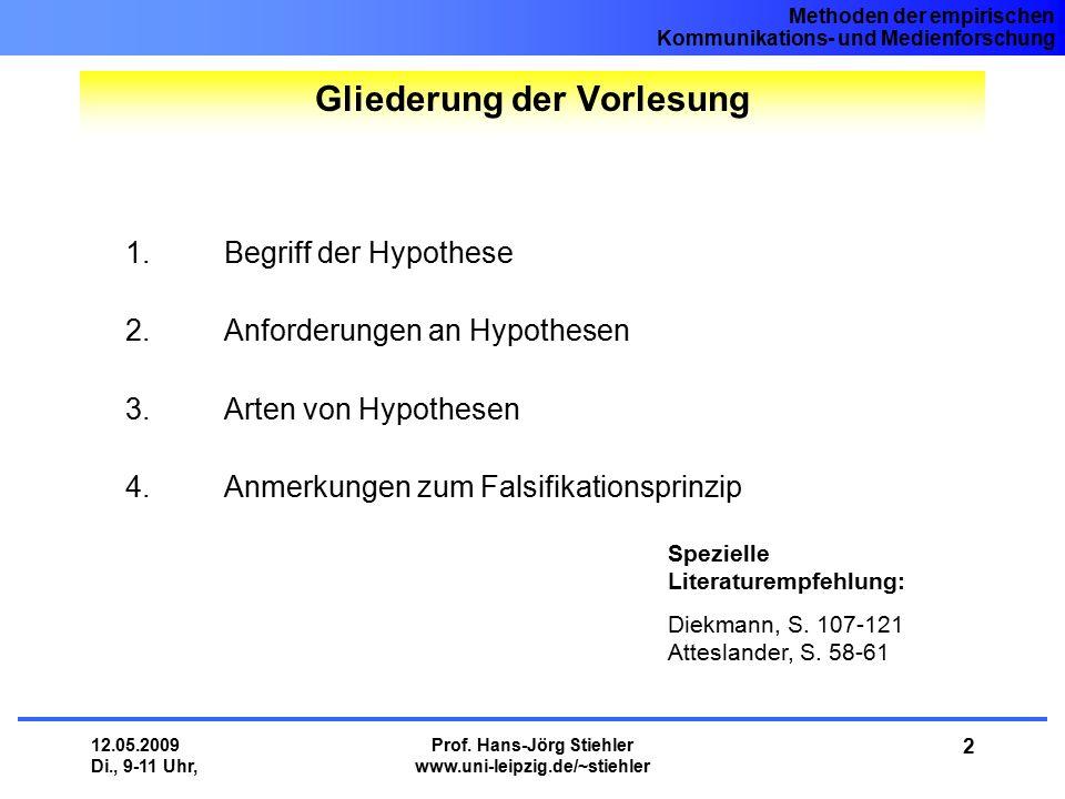 Methoden der empirischen Kommunikations- und Medienforschung 12.05.2009 Di., 9-11 Uhr, Prof. Hans-Jörg Stiehler www.uni-leipzig.de/~stiehler 2 1.Begri