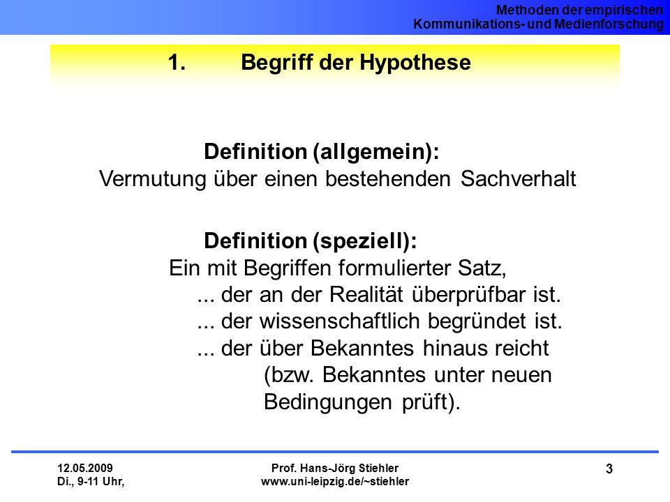 Methoden der empirischen Kommunikations- und Medienforschung 12.05.2009 Di., 9-11 Uhr, Prof. Hans-Jörg Stiehler www.uni-leipzig.de/~stiehler 3 1. Begr