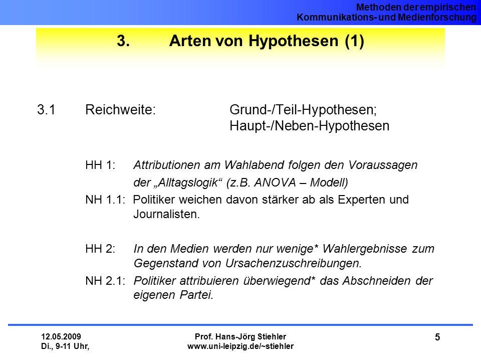 Methoden der empirischen Kommunikations- und Medienforschung 12.05.2009 Di., 9-11 Uhr, Prof. Hans-Jörg Stiehler www.uni-leipzig.de/~stiehler 5 3. Arte
