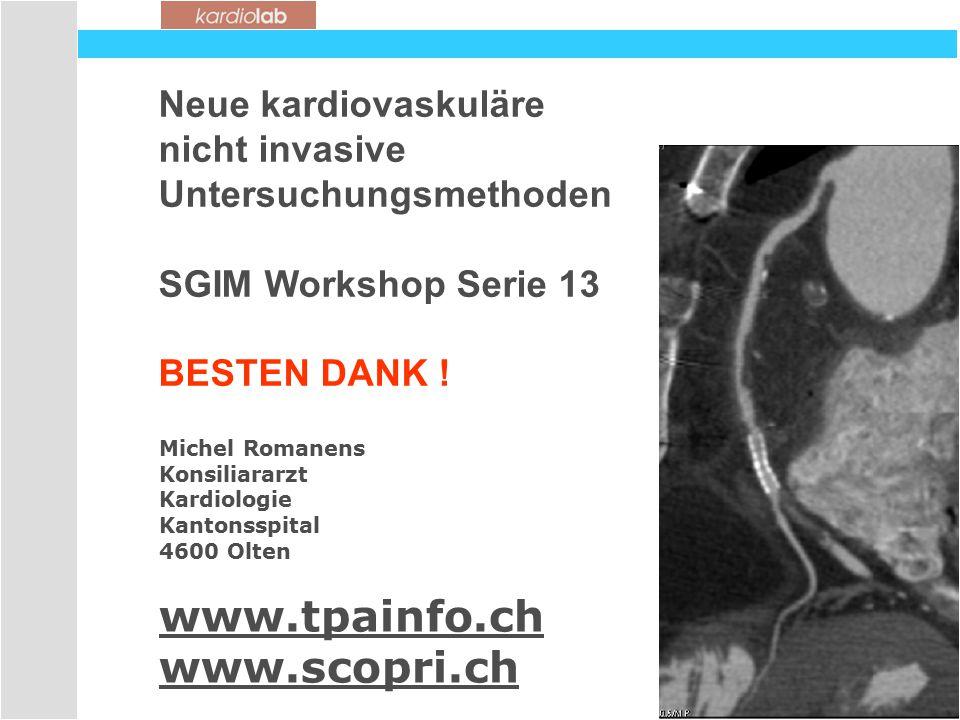 Neue kardiovaskuläre nicht invasive Untersuchungsmethoden SGIM Workshop Serie 13 BESTEN DANK .