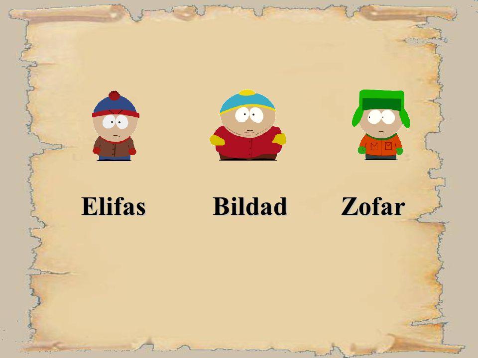 Kurz darauf bekommt Hiob Besuch von seinen Freunden, Elifas, Bildad und Zofar, die ihn beklagen und trösten wollen wollen. Nachdem eine Woche vergange