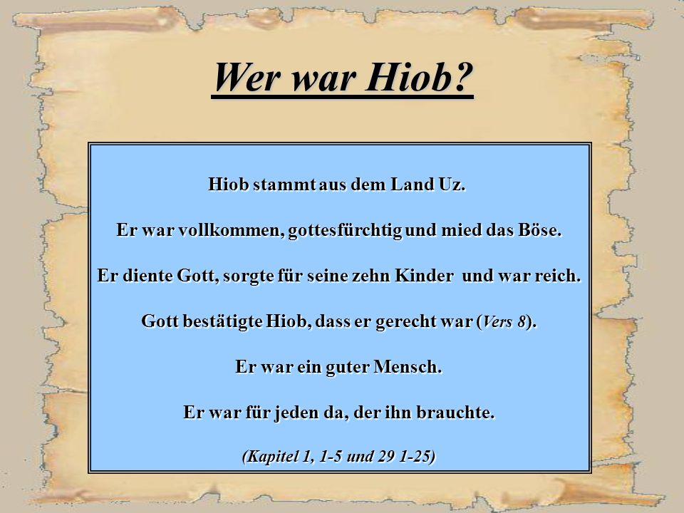 Historischer Hintergrund Hiob lebte wahrscheinlich zur Zeit Mose, wenn nicht früher.