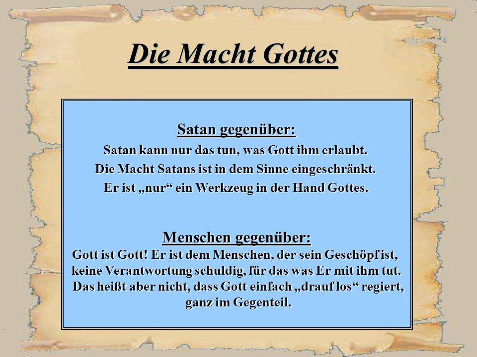 Die Macht Gottes Satan gegenüber: Satan kann nur das tun, was Gott ihm erlaubt.