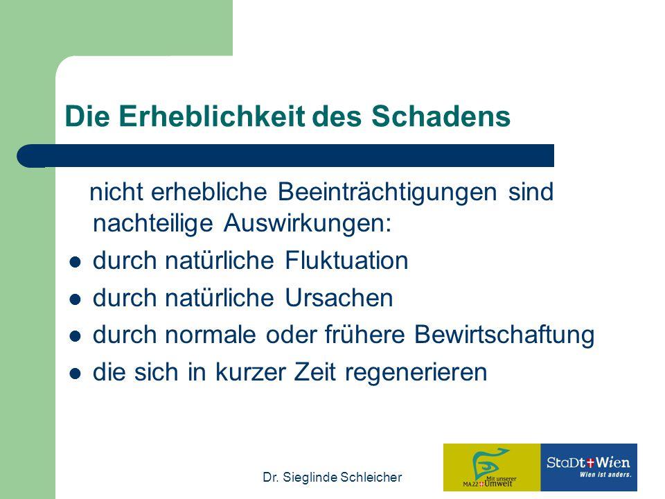 Dr. Sieglinde Schleicher Die Erheblichkeit des Schadens nicht erhebliche Beeinträchtigungen sind nachteilige Auswirkungen: durch natürliche Fluktuatio